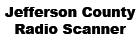 Jefferson County Radio Scanner